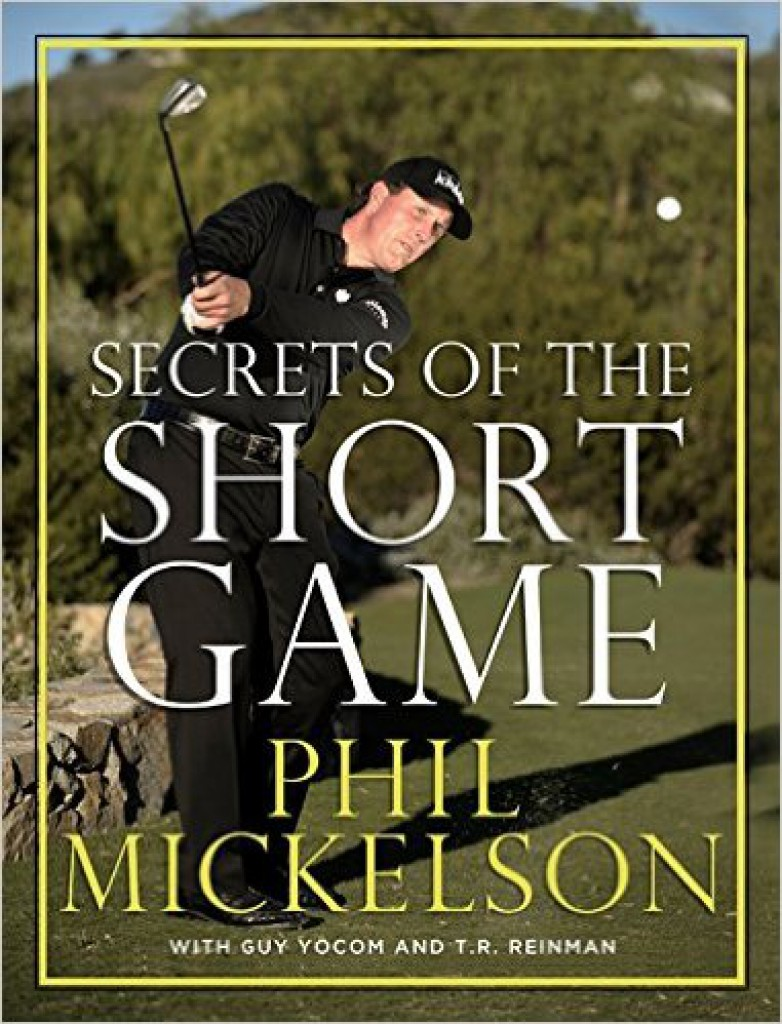 Best Short Game Training Aids: Secrets of the Short Game By Phil Mickelson